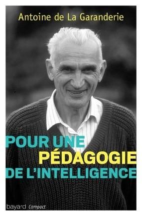 antoine-de-la-garanderie-pour-une-pedagogie-de-l-intelligence-livre
